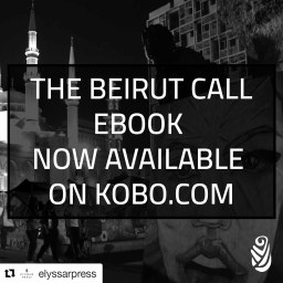 The Beirut Call Anthology ebook is now available on KOBO.COM