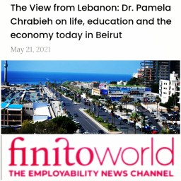 """""""The View from Lebanon: Dr. Pamela Chrabieh on life, education and the economy today in Beirut"""" – Interview on Finitoworld.com (London, UK)"""